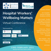 ISQua and IHF Virtual Conference – Hospital Workers' Wellbeing Matters