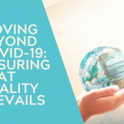 Moving beyond COVID-19: Ensuring that quality prevails