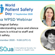 Psychological Safety:  Why understanding voice and silence behaviours is critical to staff and patient safety.