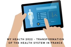 My Health 2022 - transformation of the health system in France