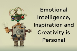 Emotional Intelligence, Inspiration and Creativity is Personal